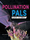 Pollination Pals (Super Science) Cover Image