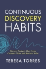 Continuous Discovery Habits: Discover Products that Create Customer Value and Business Value Cover Image