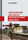Signalling and Signal Boxes Along the Lb&scr and Isle of Wight Railway Routes Cover Image