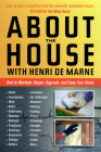 About the House with Henri de Marne: How to maintain, repair, upgrade, and enjoy your home Cover Image