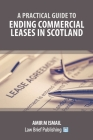 A Practical Guide to Ending Commercial Leases in Scotland Cover Image