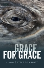 Grace for Grace: Stories Cover Image