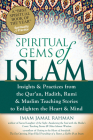 Spiritual Gems of Islam: Insights & Practices from the Qur'an, Hadith, Rumi & Muslim Teaching Stories to Enlighten the Heart & Mind Cover Image