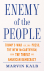 Enemy of the People: Trump's War on the Press, the New McCarthyism, and the Threat to American Democracy Cover Image