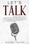 Let's Talk: easy tips to become more confident with people, improve your conversations and master effective communication Cover Image