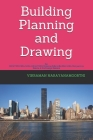 Building Planning and Drawing: For BE/B.TECH/BCA/MCA/ME/M.TECH/Diploma/B.Sc/M.Sc/BBA/MBA/Competitive Exams & Knowledge Seekers Cover Image