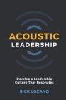 Acoustic Leadership: Develop A Leadership Culture That Resonates Cover Image