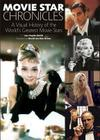 Movie Star Chronicles: A Visual History of the World's Greatest Movie Stars Cover Image