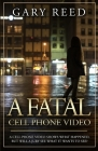 A Fatal Cell Phone Video: A video shows what happened, but will a jury see what it wants to see? Cover Image