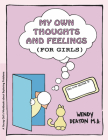 Grow: My Own Thoughts and Feelings (for Girls): A Young Girl's Workbook about Exploring Problems Cover Image