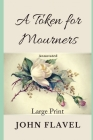 A Token for Mourners: Annotated, Large Print Cover Image