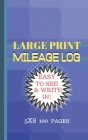 Mileage Log Large Print: Blue Tiles Cover 5x8 Convient Size-Easy to See & Write In-Perfect for Logging All Your Milage and Trips! Cover Image