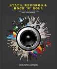 Stats, Records & Rock 'n' Roll: Fine-Tuned Infographics to Rock Your World Cover Image
