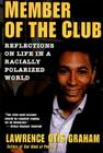 A Member of the Club: Reflections on Life in a Racially Polarized World Cover Image