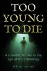 Too young to die: A scientific thriller in the age of biotechnology Cover Image