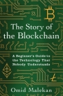 The Story of the Blockchain: A Beginner's Guide to the Technology That Nobody Understands Cover Image