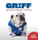 Griff: My Life as Drake's Top Dog Cover Image