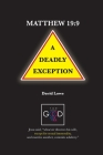 Matthew 19: 9 - A Deadly Exception Cover Image