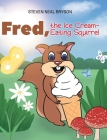 Fred, the Ice Cream-Eating Squirrel Cover Image