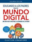 Educando a Los Padres En El Mundo Digital: Una Guía Paso a Paso Para La Seguridad En El Internet Cover Image