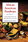 African American Foodways: Explorations of History and Culture (The Food Series) Cover Image