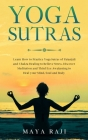 Yoga Sutras: Learn How to Practice Yoga Sutras of Patanjali and Chakra Healing to Relieve Stress. Discover Meditation and Third Eye Cover Image