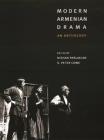 Modern Armenian Drama: An Anthology Cover Image