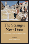 The Stranger Next Door: An Anthology from the Other Europe Cover Image
