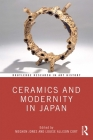 Ceramics and Modernity in Japan (Routledge Research in Art History) Cover Image