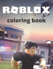 Roblox coloring book: +50 coloring pages for kids and adults amazing drawi: characters, weapons, and other.......great gift for kids and adu Cover Image