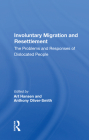 Involuntary Migration and Resettlement: The Problems and Responses of Dislocated People Cover Image