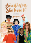 Nevertheless, She Wore It: A Journal Cover Image