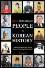 Most Important People in Korean History: Influential Figures You Should Know to Understand The Nation Cover Image