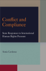 Conflict and Compliance: State Responses to International Human Rights Pressure (Pennsylvania Studies in Human Rights) Cover Image
