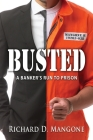 Busted: A Banker's Run to Prison Cover Image