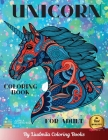 Unicorn Coloring Book for Adult: Beautiful Unicorns to color, a coloring book for adults and kids with fantastic drawings of dogs, (gifts of Unicorns Cover Image