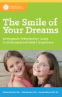 The Smile of Your Dreams: Birmingham Orthodontics' Guide to an Exceptional Patient Experience Cover Image