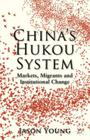 China's Hukou System: Markets, Migrants and Institutional Change Cover Image
