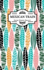 Mexican train Game Sheets Record: Small size Mexican Train Score Sheets Perfect ScoreKeeping Sheet Book Sectioned Tally Scoresheets Family or Competit Cover Image
