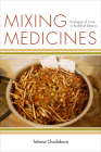 Mixing Medicines: Ecologies of Care in Buddhist Siberia (Thinking from Elsewhere) Cover Image