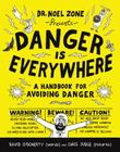Danger Is Everywhere: A Handbook for Avoiding Danger Cover Image
