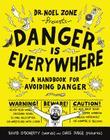 Danger Is Everywhere: A Handbook for Avoiding Danger Cover Image