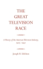The Great Television Race: A History of the American Television Industry, 1925-1941 Cover Image