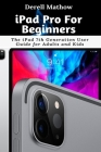 iPad Pro For Beginners: The iPad 7th Generation User Guide for Adults and Kids Cover Image