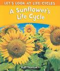 A Sunflower's Life Cycle (Let's Look at Life Cycles (Paper)) Cover Image