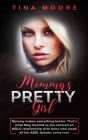 Mommy's Pretty Girl: Mommy makes everything better. That's what Meg learned as she entered an MDLG relationship with Anna who made all her Cover Image