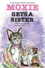 Moxie Gets A Sister (The Adventures of Pawfficer Moxie #2) Cover Image