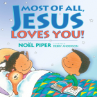 Most of All, Jesus Loves You! Cover Image