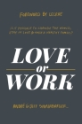 Love or Work: Is It Possible to Change the World, Stay in Love, and Raise a Healthy Family? Cover Image