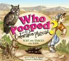Who Pooped on the Colorado Plateau?: Scat and Tracks for Kids (Who Pooped in the Park?) Cover Image